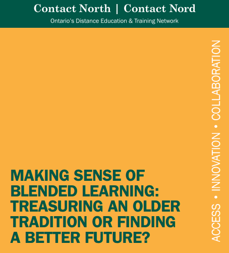 Making Sense of Blended Learning Treasuring an Older Tradition or Finding a Better Future